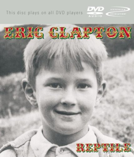Eric Clapton: Reptile - Audiohpile Multichannel DVD-Audio mit Advanced Resolution Surround Sound und