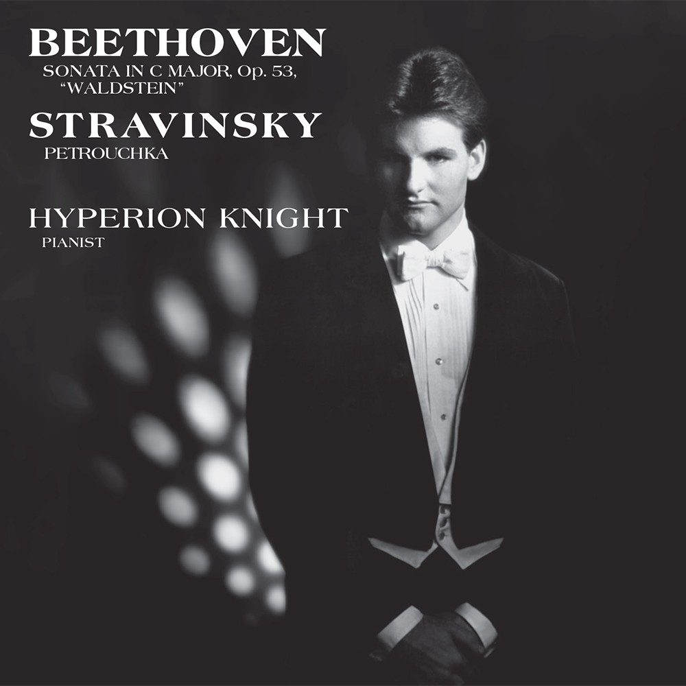 "Hyperion Knight: Beethoven: Sonata In C Major, Op. 53 ""Waldstein"" / Stravinsky: Petrouchka - Analogu"