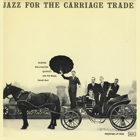 George Wallington Quintet: Jazz For The Carriage Trade - Analogue Productions Hybrid Mono SACD (CPRJ